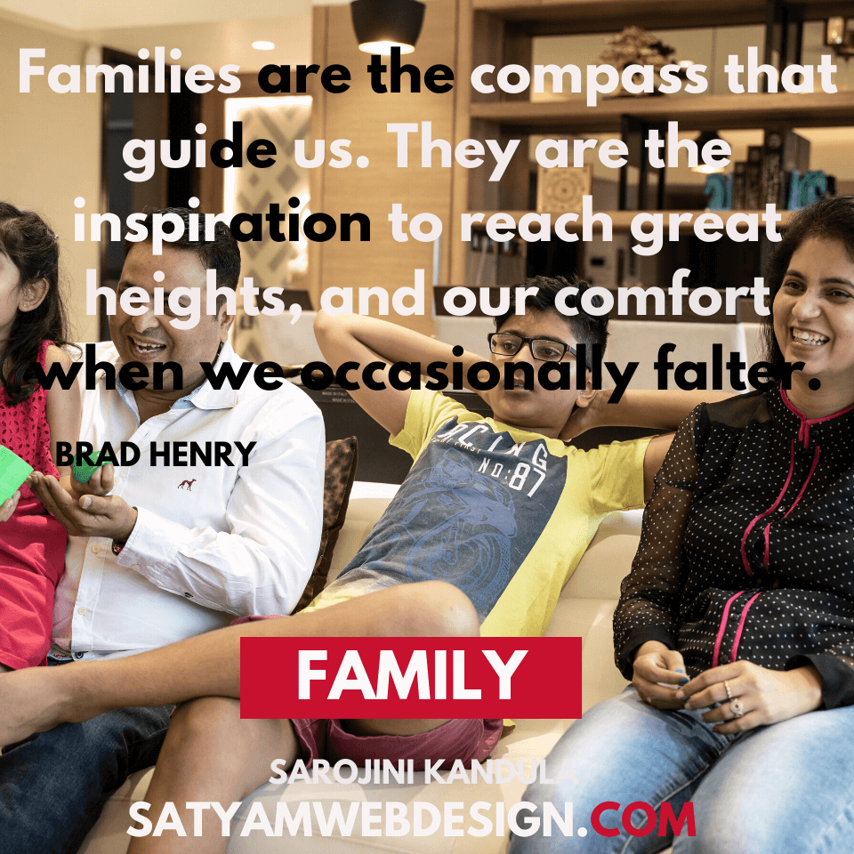 "Quote by — Brad Henry : ""Families are the compass that guide us. They are the inspiration to reach great heights, and our comfort when we occasionally falter."