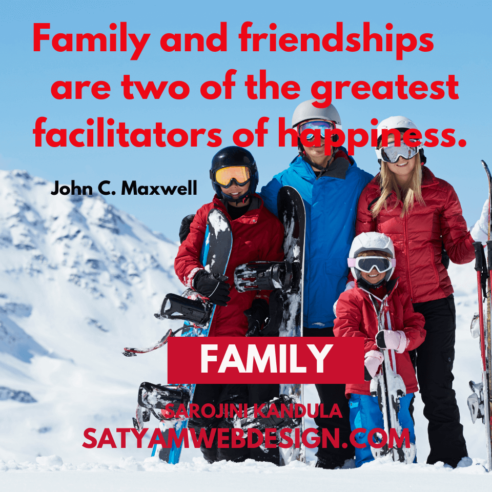 "Quote by — John Maxwell : ""Family and friendships are two of the greatest facilitators of happiness."